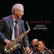I'm with You - CD Audio di Sadao Watanabe