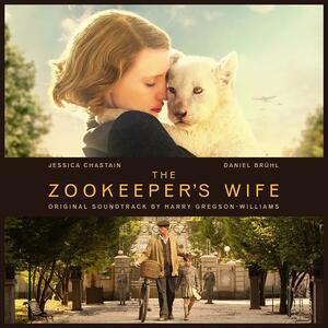 Zookeeper's Wife (Colonna Sonora) - CD Audio di Harry Gregson-Williams