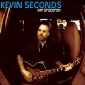 Off Stockton - Vinile LP di Kevin Seconds