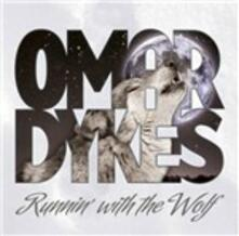 Runnin' with the Wolf - CD Audio di Omar Dykes
