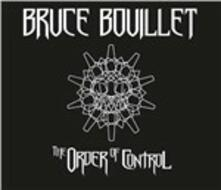 The Order of Control - CD Audio di Bruce Bouillet