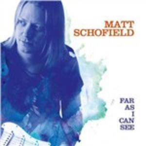 Far as I Can See - Vinile LP di Matt Schofield