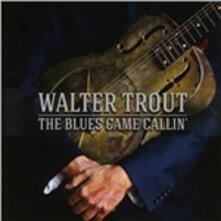 Blues Came Callin' - CD Audio di Walter Trout