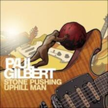 Stone Pushing Uphill Man - CD Audio di Paul Gilbert