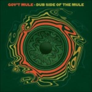Dub Side of the Mule - Vinile LP di Gov't Mule