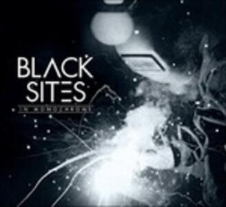 In Monochrome - CD Audio di Black Sites