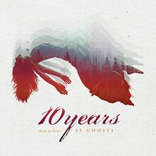 (How to Live) As Ghosts - CD Audio di 10 Years