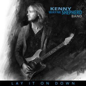 Lay it on Down (Jewel Case) - CD Audio di Kenny Wayne Shepherd