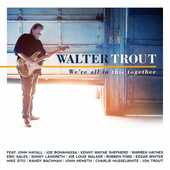 CD We're All in This Together Walter Trout