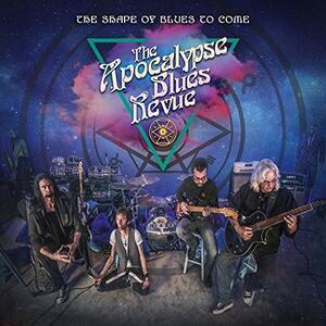 The Shape of Blues to Come - Vinile LP di Apocalypse Blues Revue