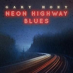 Neon Highway Blues - CD Audio di Gary Hoey
