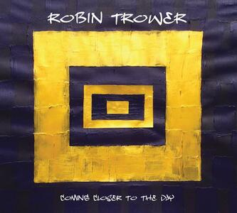 Coming Closer to the Day - Vinile LP di Robin Trower