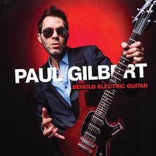 Behold Electric Guitar - CD Audio di Paul Gilbert
