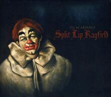 I'll Be Around - CD Audio di Split Lip Rayfield
