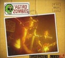 Burgundy Livers - CD Audio di Astro Zombies