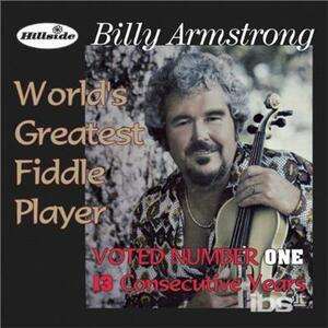 World's Greatest Fiddle.. - CD Audio di Billy Armstrong