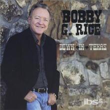 Down In Texas - CD Audio di Bobby G. Rice