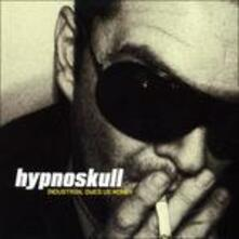 Industrial Owes Us Money - CD Audio di Hypnoskull