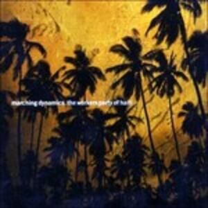The Workers Party of Haiti - CD Audio di Marching Dynamics