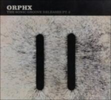 The Sonic Groove Releases Vol.2 - CD Audio di Orphx
