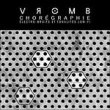 Choregraphie - CD Audio di Vromb