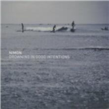 Drowning in Good Intentions - CD Audio di Nimon