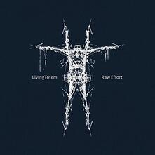 Raw Effort - CD Audio di LivingTotem