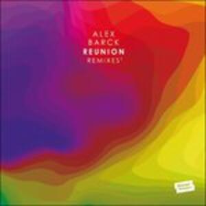 Reunion Remixes - Vinile LP di Alex Barck