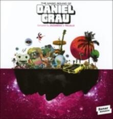 The Magic Sound of Daniel Grau - CD Audio di Daniel Grau