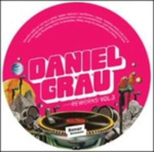 Daniel Grau: Reworks vol.3 - Vinile LP di Daniel Grau
