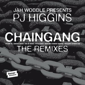 Chaingang Ep - Vinile LP di Jah Wobble,PJ Higgins
