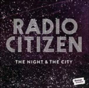 The Night & the City - CD Audio di Radio Citizen