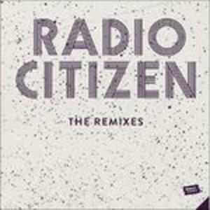The Remixes - Vinile 7'' di Radio Citizen