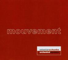 Mouvement - CD Audio di Sebastian Schunke