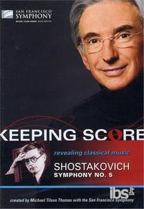 Dmitri Shostakovich. Sinfonia n. 5. Keeping Score di Gary Halvorson,David Kennard,Joan Saffa - DVD
