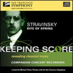 La sagra della primavera (Le Sacre du Printemps) - CD Audio di Igor Stravinsky,Michael Tilson Thomas,San Francisco Symphony Orchestra