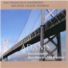 Harmonielehre. Short Ride in a Fast Machine - SuperAudio CD ibrido di John Adams,Michael Tilson Thomas,San Francisco Symphony Orchestra