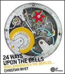 24 Ways Upon the Bells - CD Audio di Christian Rivet