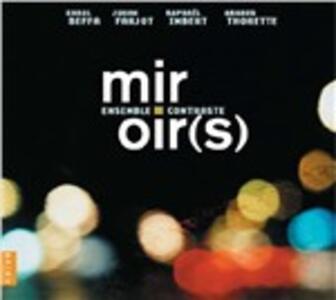 Miroir(s) - CD Audio di Ensemble Contraste