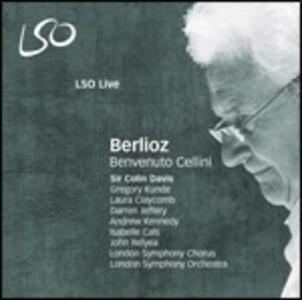 Benvenuto Cellini - SuperAudio CD ibrido di Hector Berlioz,Sir Colin Davis,London Symphony Orchestra,Laura Claycomb,Gregory Kunde
