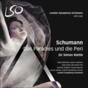 Das Paradies und die Peri - SuperAudio CD ibrido di Robert Schumann,Simon Rattle,London Symphony Orchestra