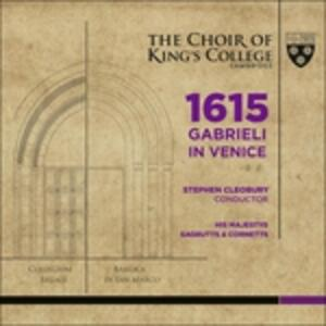 1615. Gabrieli a Venezia - CD Audio di King's College Choir