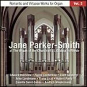 Romantic and Virtuoso Works for Organ vol.3 - CD Audio di Jane Parker-Smith