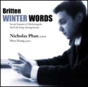 Winter Words - CD Audio di Benjamin Britten,Nicholas Phan