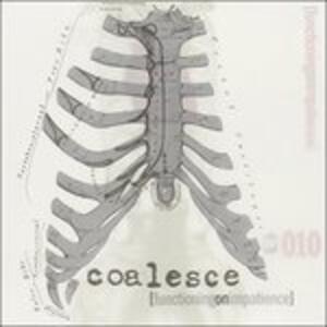 Functioning on Impatience - Vinile LP di Coalesce