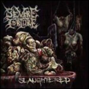 Slaughtered - CD Audio di Severe Torture