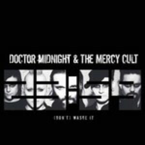 Don't Waste it - Vinile 7'' di Doctor Midnight & the Mercy Cult