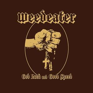 God Luck and Good Speed - Vinile LP di Weedeater