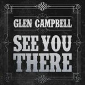 See You There - CD Audio di Glen Campbell