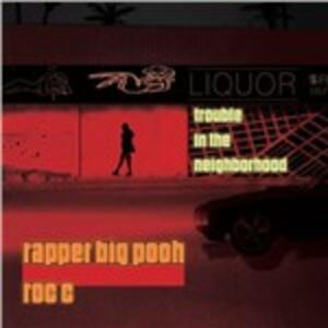 Trouble in the Neighborhood - CD Audio di Rapper Big Pooh,Roc C